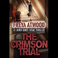 The Crimson Trial: A Legal Thriller (Laura Jones Legal Thriller Series Book 1) (English Edition)
