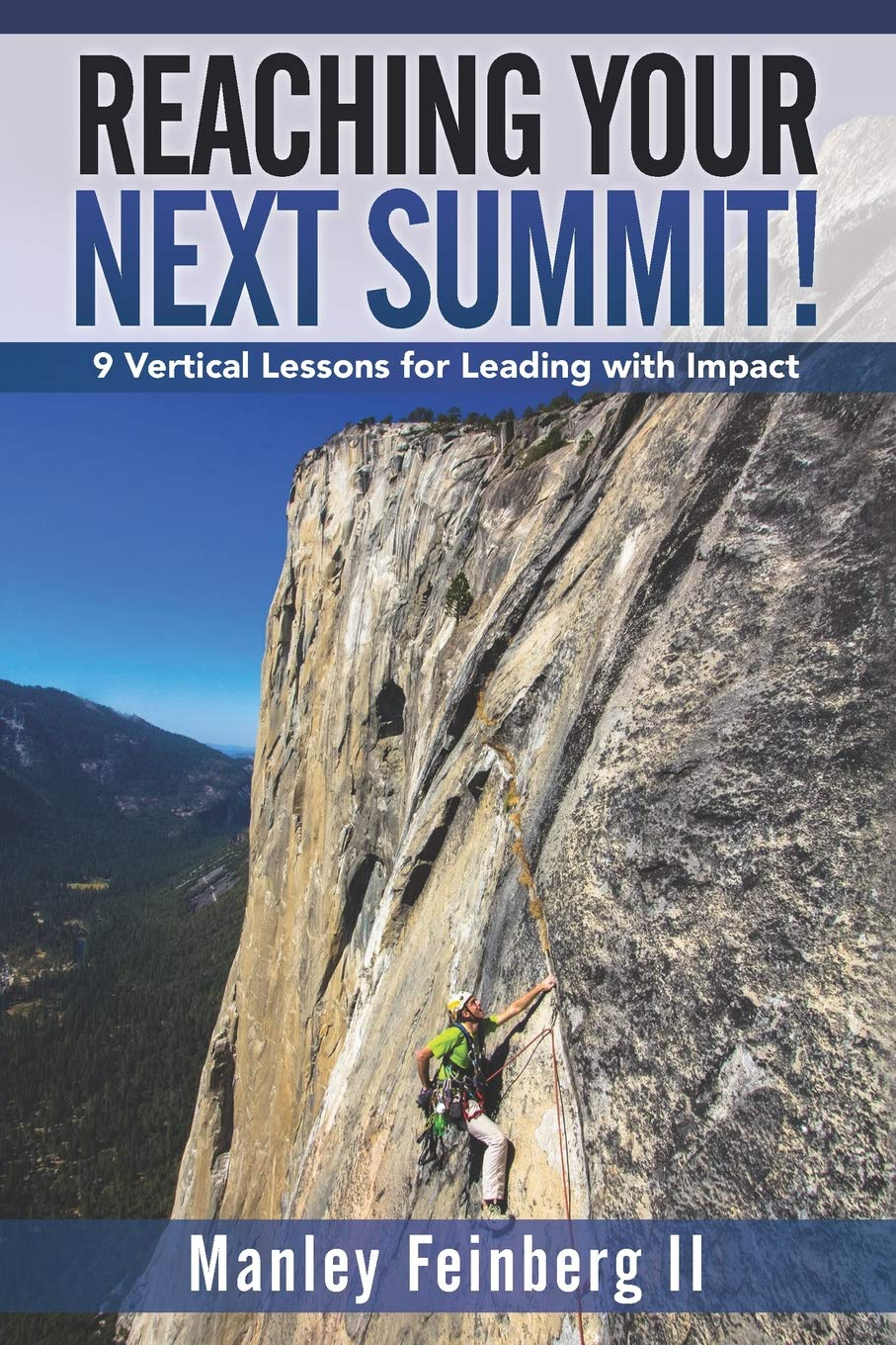 Reaching Your Next Summit!: 9 Vertical Lessons for Leading ...