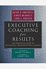 Executive Coaching for Results: The Definitive Guide to Developing Organizational Leaders Hardcover
