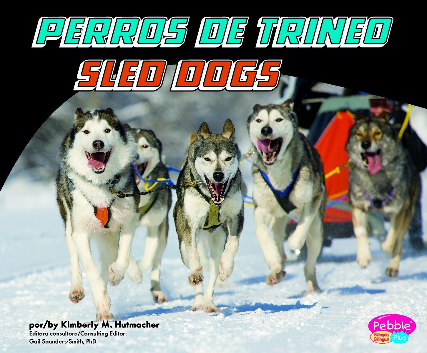 Download Perros de trineo/Sled Dogs (Perros de trabajo/Working Dogs) (Multilingual Edition) PDF