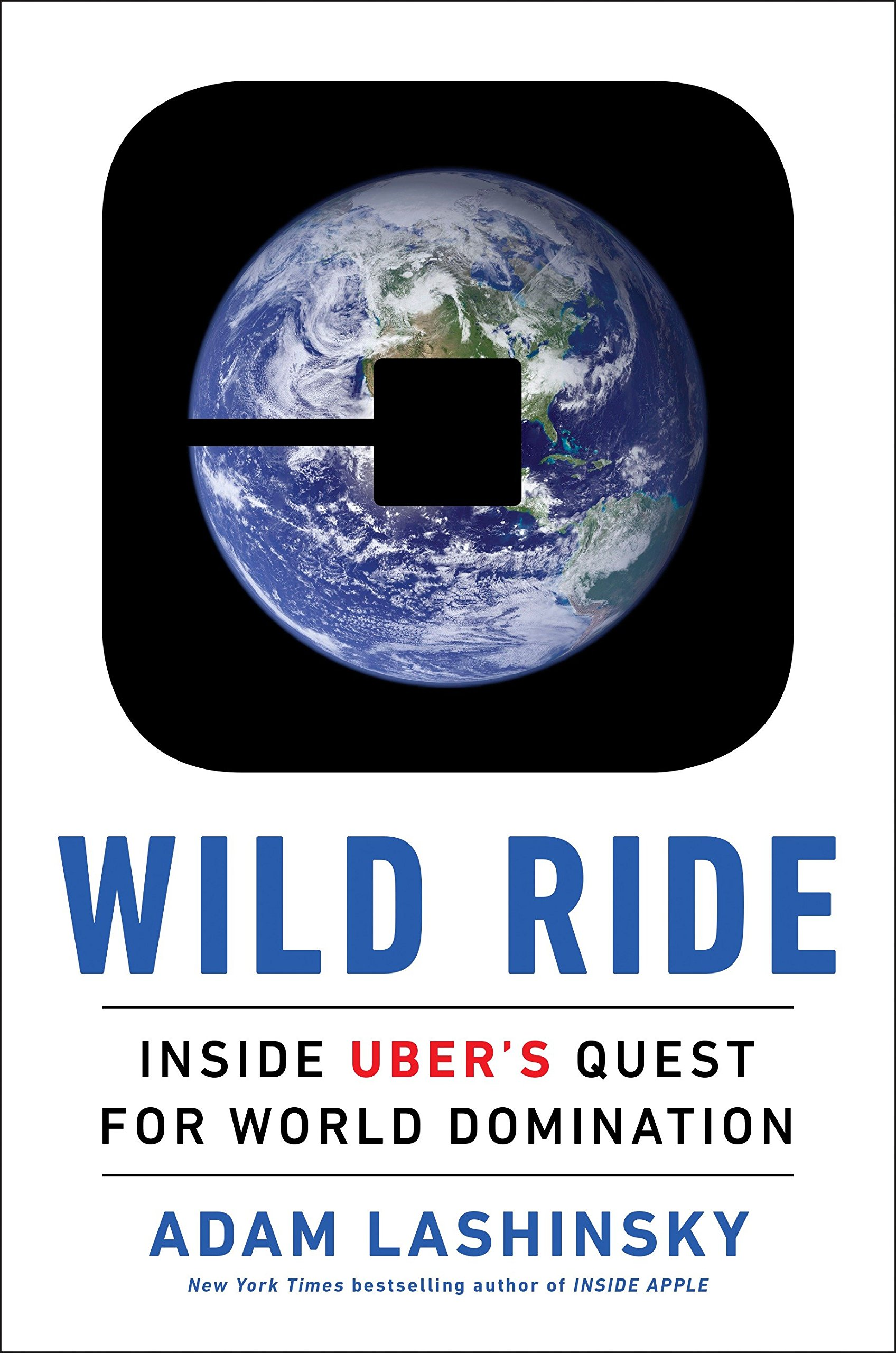 Wild Ride: Inside Ubers Quest for World Domination: Amazon.es: Adam Lashinsky: Libros en idiomas extranjeros