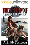 Tales of the Wolf: Enter the Wolf (English Edition)