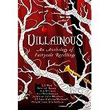 Villainous: An Anthology of Fairytale Retellings