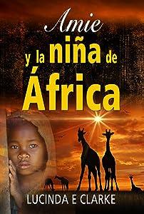 Amie y la niña de África (Spanish Edition)