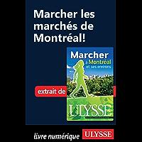 Marcher les marchés de Montréal! (French Edition)