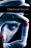 Chemical Secret Level 3 Oxford Bookworms Library: 1000 Headwords