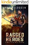 Ragged Heroes: An Epic Military Fantasy Novel (The Silent Champions Book 5)