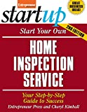 Start Your Own Home Inspection Service: Your Step-By-Step Guide to Success (StartUp Series)