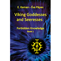 Viking Goddesses and Seeresses (Forbidden Knowledge Book 1)