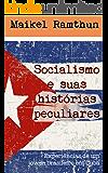 Socialismo e suas histórias peculiares: Experiências de um jovem brasileiro em Cuba