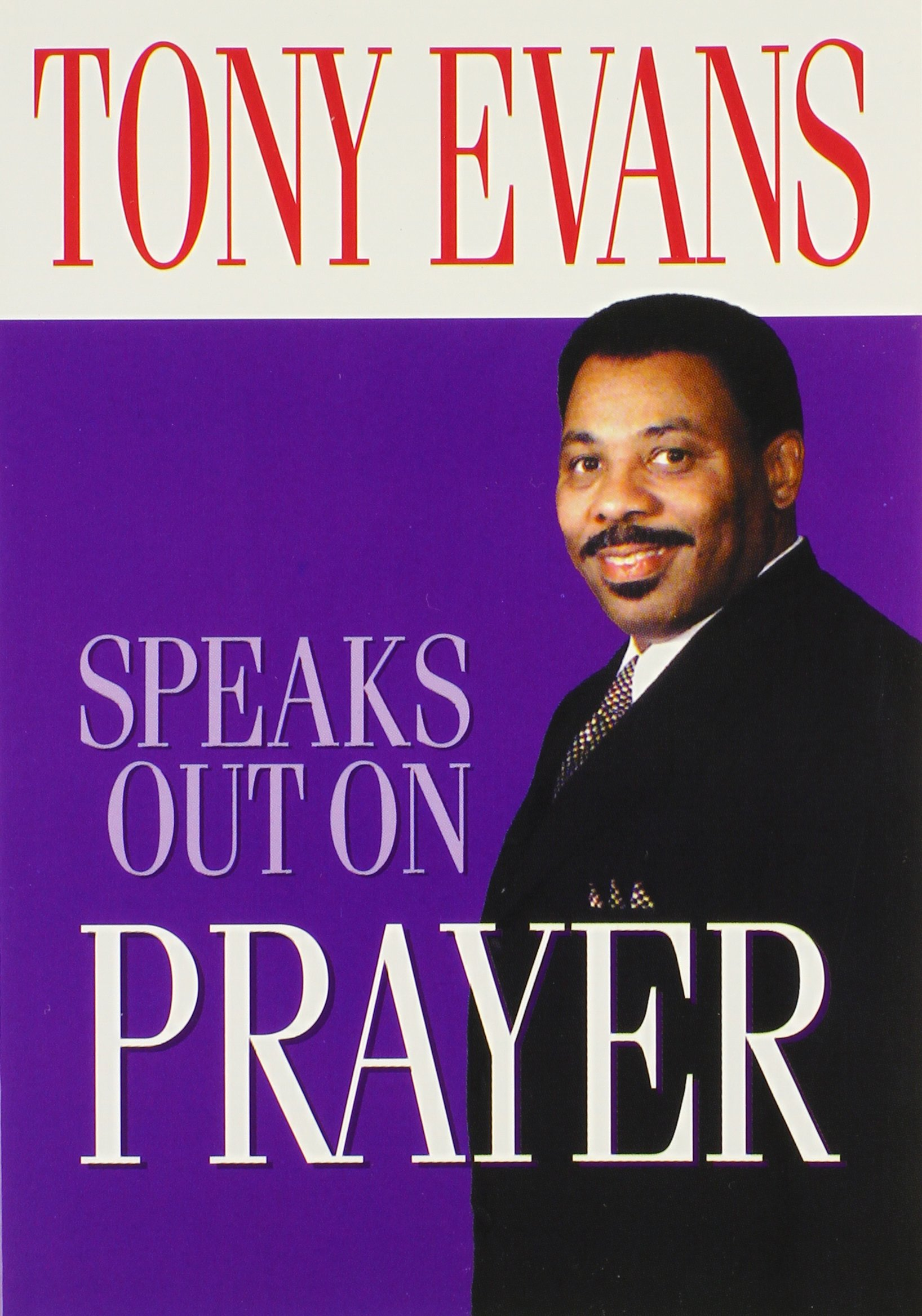 Read Online Tony Evans Speaks Out On Prayer PDF