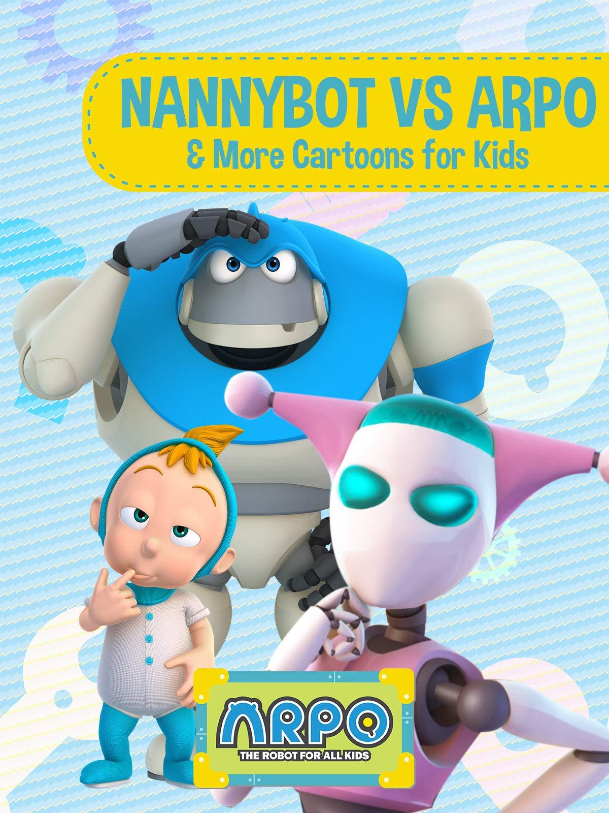 Arpo the Robot for All Kids  - NannyBot vs ARPO & More Cartoons for Kids