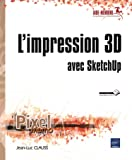 L'impression 3D avec Sketchup