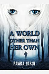 A World Other Than Her Own Kindle Edition