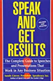 Speak and Get Results: Complete Guide to Speeches & Presentations Work Bus