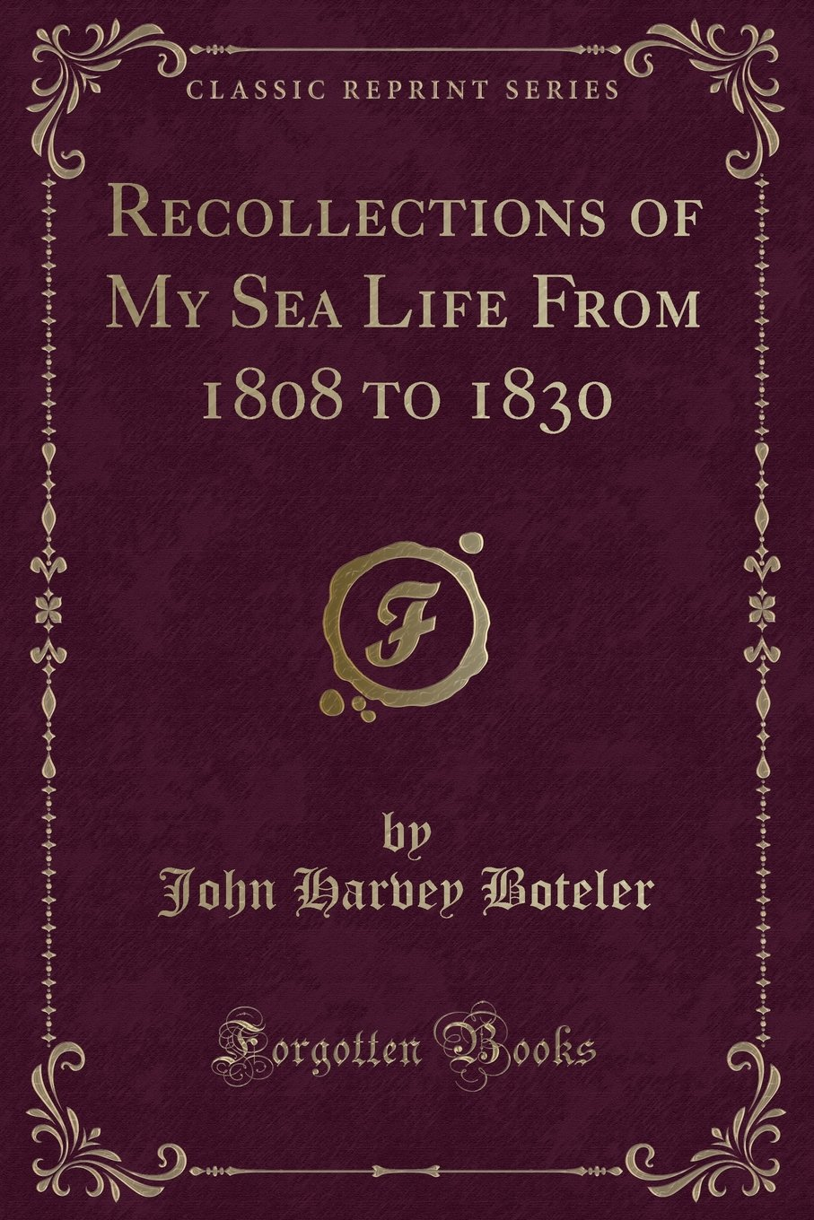 Download Recollections of My Sea Life From 1808 to 1830 (Classic Reprint) pdf