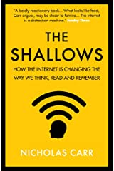 The Shallows: How the internet is changing the way we think, read and remember Kindle Edition