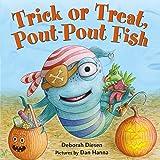 Trick or Treat, Pout-Pout Fish (A Pout-Pout Fish Mini Adventure Book 7)