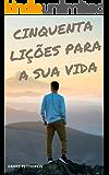 50 Lições para a sua vida