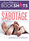 Sabotage: An Under Covers Story (BookShots Flames)