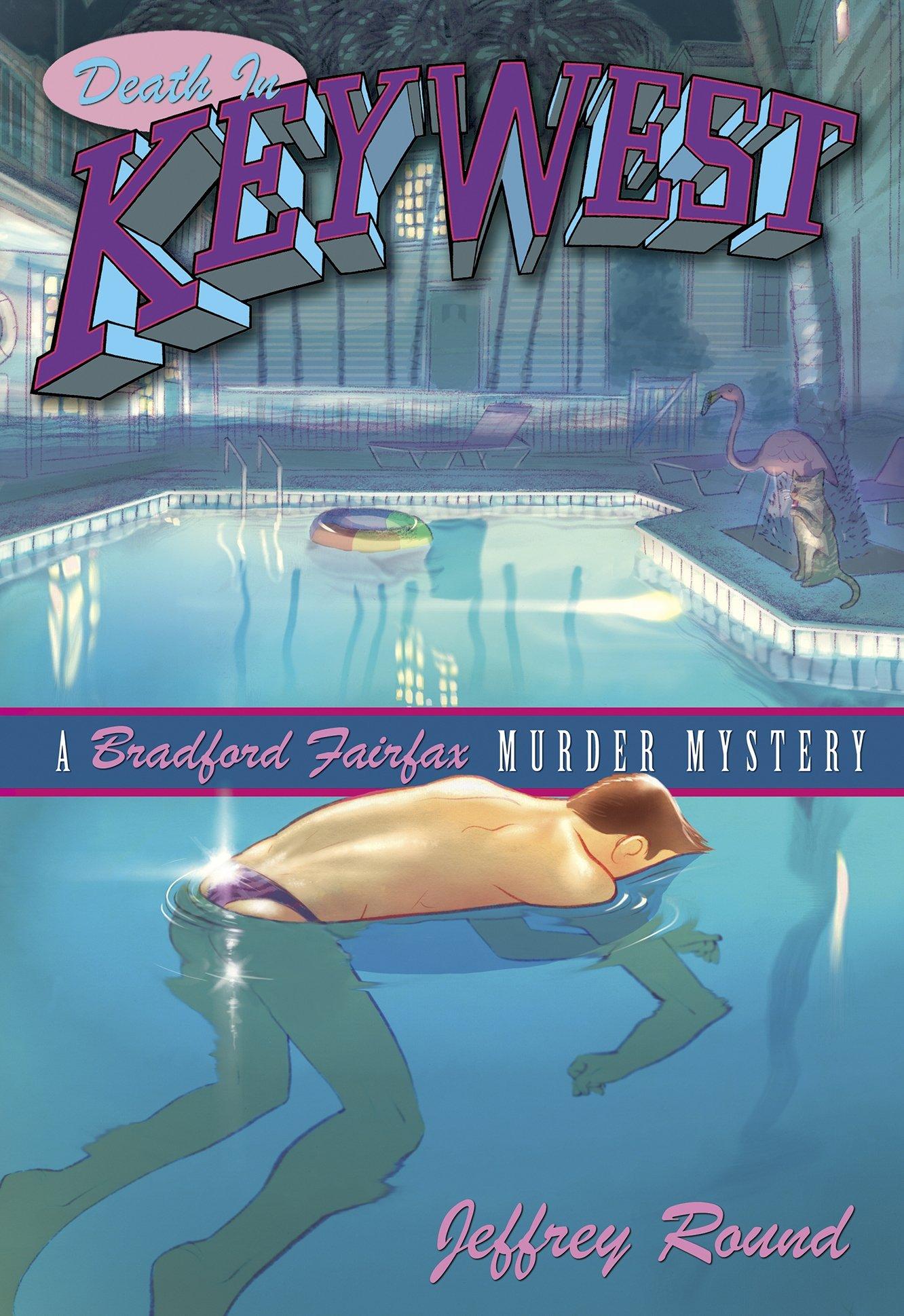 Death in Key West: A Bradford Fairfax Murder Mystery (Bradford Fairfax Murder Mysteries) by Cormorant Books Inc