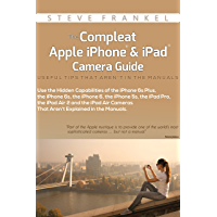 The Compleat Apple iPhone® & iPad® Camera Guide: Useful Tips That Aren't In The Manuals book cover