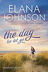 The Day He Let Go: Sweet Contemporary Romance (Hawthorne Harbor Second Chance Romance Book 4) Kindle Edition
