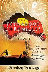 The Bunya-Nut Games: Booburrgan Ngmmunge (Fethafoot Chronicles) Paperback