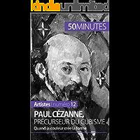 Paul Cézanne, précurseur du cubisme: Quand la couleur crée la forme (Artistes t. 12) (French Edition)