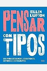 Pensar com tipos: Guia para designers, escritores, editores e estudantes (Portuguese Edition) Kindle Edition