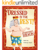 Dressed in the Best! (Fairytale Fraud)