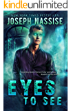 Eyes To See (Jeremiah Hunt Book 1)