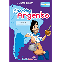 Speaking Argento: A Guide to Spanish from Argentina (Jared's Romey Speaking Latino) (English Edition)