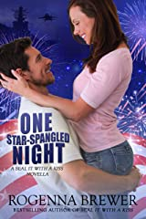 One Star-Spangled Night (SEAL It With A Kiss Book 4) Kindle Edition