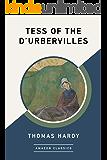 Tess of the d'Urbervilles (AmazonClassics Edition)