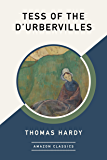 Tess of the d'Urbervilles (AmazonClassics Edition)
