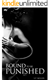Bound to be Punished: Part I (Bound to be Punished Series Book 1)