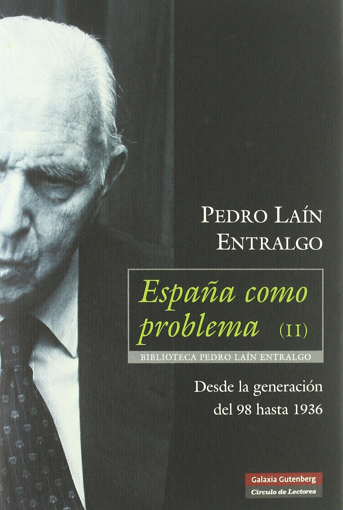 España como problema II: Desde la Generación del 98 hasta 1936: 2 Ensayo: Amazon.es: Laín Entralgo, Pedro: Libros