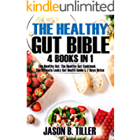 The Healthy Gut Bible 4 Books in 1: The Healthy Gut, The Healthy Gut Cookbook, The Ultimate Leaky Gut Health Guide and 7 Days Detox (English Edition)