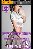 Futa's First Time (Transformed into a Futa 1)
