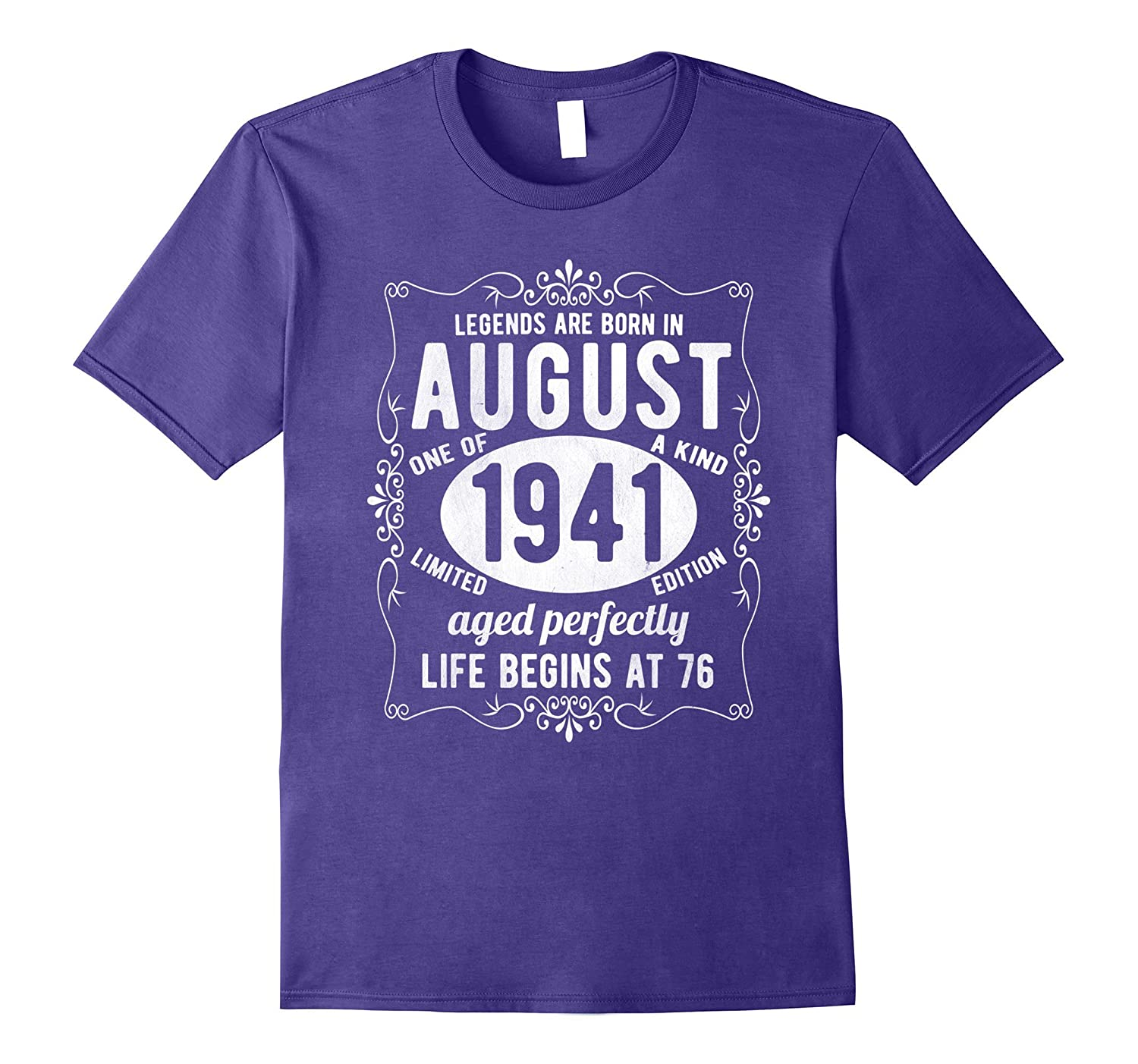 76th Birthday August 1941 T Shirt The Birth Of Legends Gift