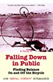 A Guide to Falling Down in Public: Finding Balance On and Off the Bicycle
