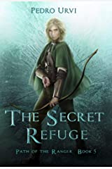 The Secret Refuge: (Path of the Ranger Book 5) Kindle Edition