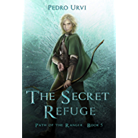 The Secret Refuge: (Path of the Ranger Book 5)