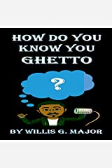 How Do You Know You Ghetto?: An Old School Social Commentary Audible Audiobook