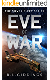 Eve of War: A Military Space Adventure Series (The Silver Fleet Series Book 1)
