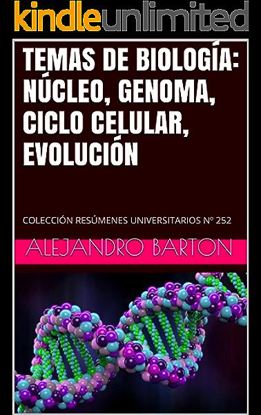 TEMAS DE BIOLOGÍA: NÚCLEO, GENOMA, CICLO CELULAR ...