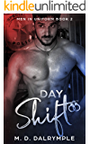 Day Shift: A Steamy Alpha Brothers in Blue Cop Romance! (Men in Uniform Book 2)