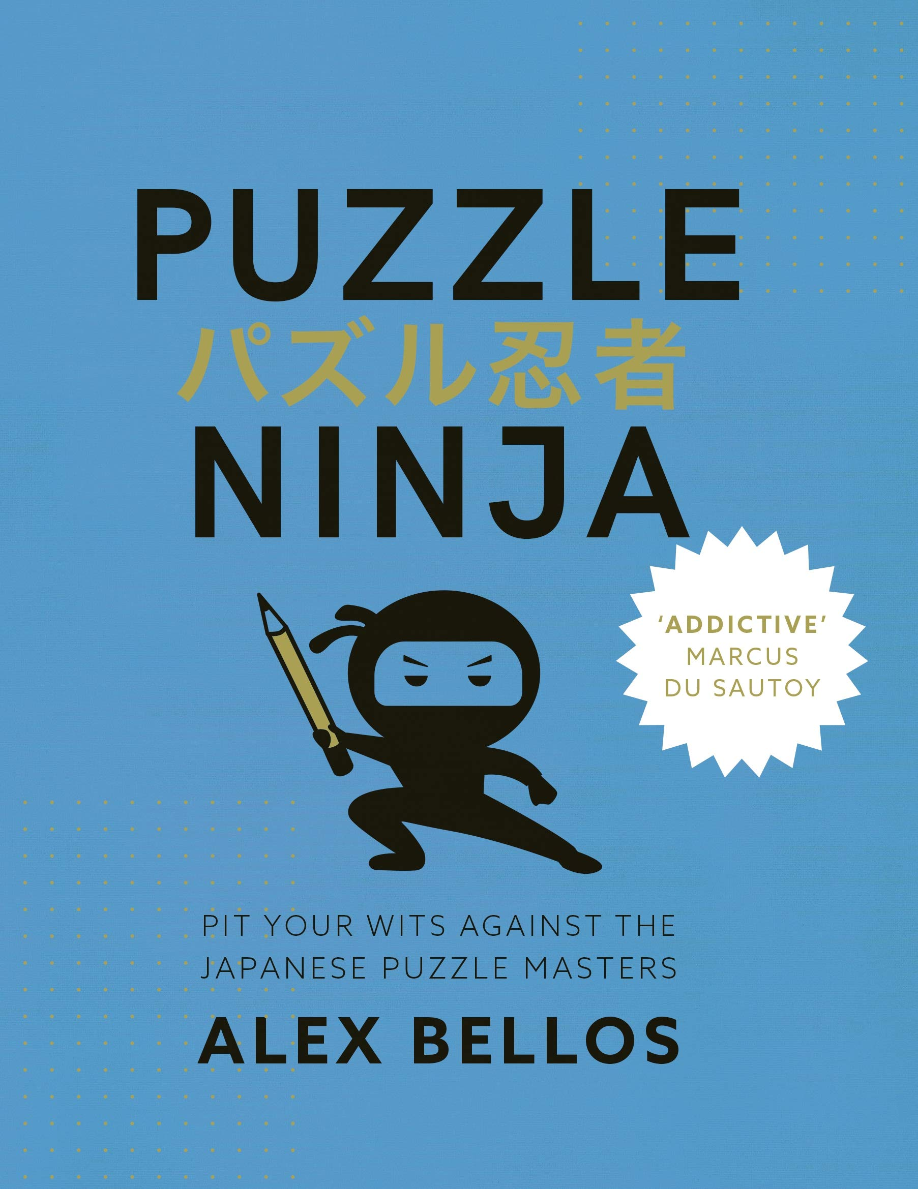 Bellos, A: Puzzle Ninja: Amazon.es: Alex Bellos: Libros en ...
