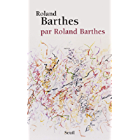 Roland Barthes, par Roland Barthes (French Edition)